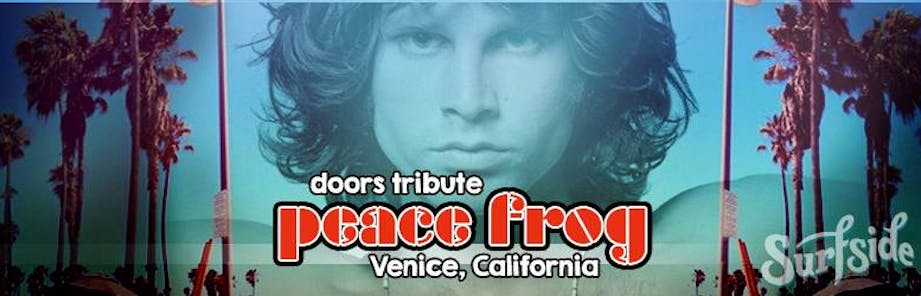 Venice Beach Show at Surfside/Peace Frog Tribute to The Doors  sc 1 st  AllEvents.in & Venice Beach Show at Surfside/Peace Frog: Tribute to The Doors | Los ...