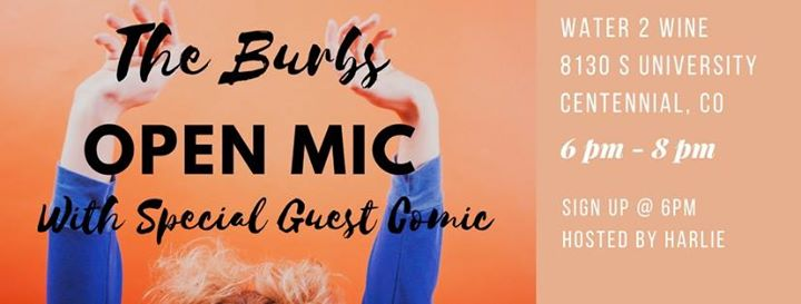 The Burbs Comedy Open Mic With Special Guest John Tole At Water 2 Wine Denver