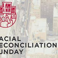 Racial Reconciliation Sunday