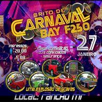 Grito de Carnaval Bay F250