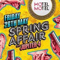 HOtel MOtel Spring Affair  Fri 26th May  Boombox