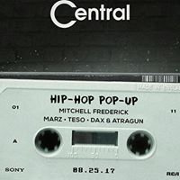 HIP-HOP POP-UP NIGHT W MITCHELL FREDERICK TESO &amp MARZ  CENTRAL...