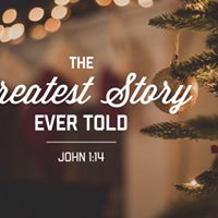 &quotThe Greatest Story Every Told&quot Christmas Worship Event