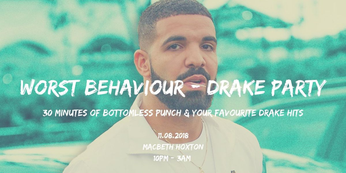 Worst Behaviour - Drake & Free Alcohol Party