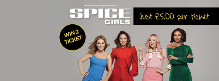 Win 2 Vip Gold Circle Tickets to Spice Girls Tour in Sunderland