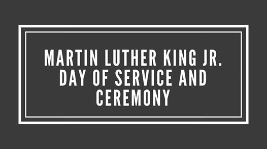 Martin Luther King Jr. Day of Service and Ceremony