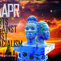 Arts Against Post Racialism McGill University Edition