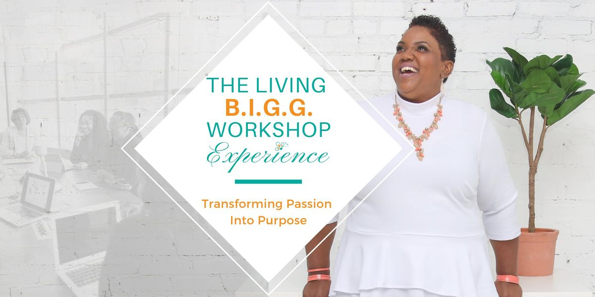 The Living B.I.G.G. Workshop Experience