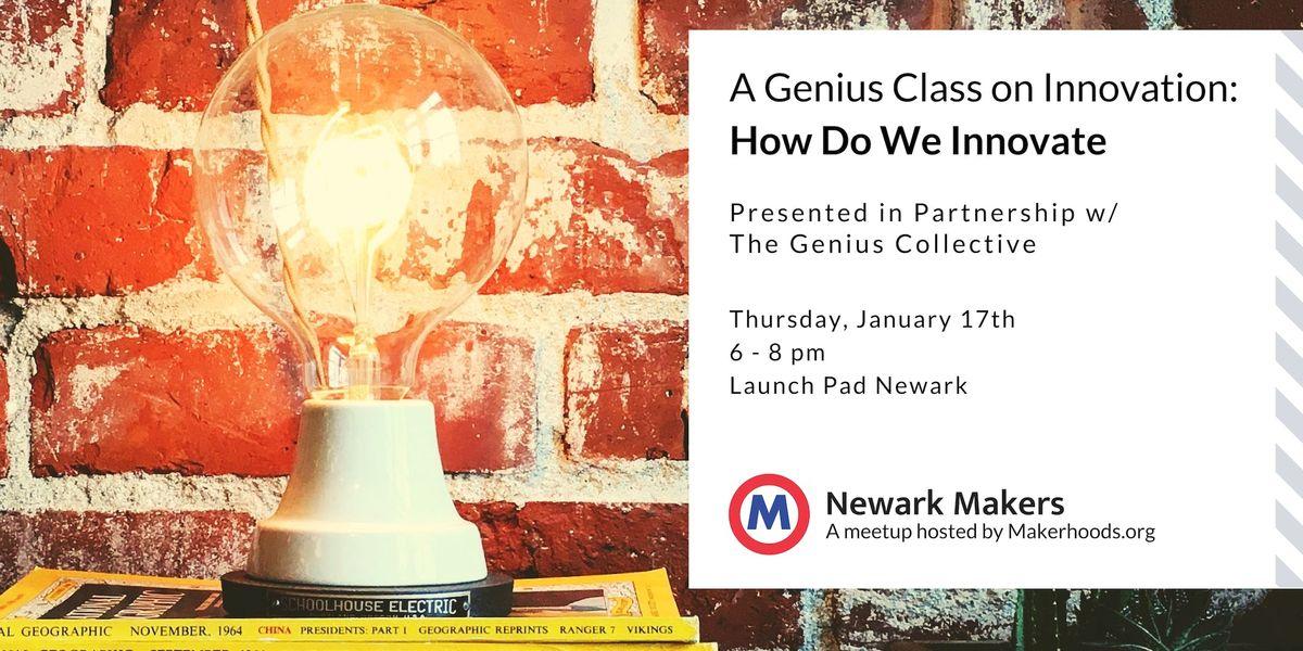 A Genius Class on Innovation How Do We Innovate