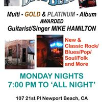 THE BLUE BEET  Live Music wMike Hamilton  Monday Nights  Newport Beach  700 PM  EVERYONE IS INVITED
