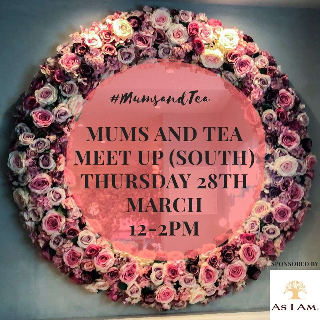 March Mums and Tea Meet Up (South)