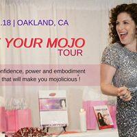 The Ignite Your Mojo Tour - Oakland CA