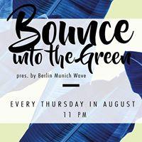 Bounce - Into The Green w Jenesis (Les Trois Berlin)