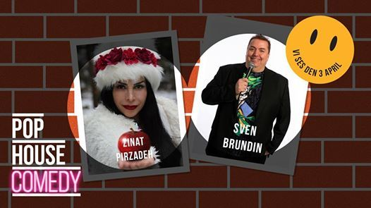 POP HOUSE Comedy  Zinat Pirzadeh & Sven Brundin