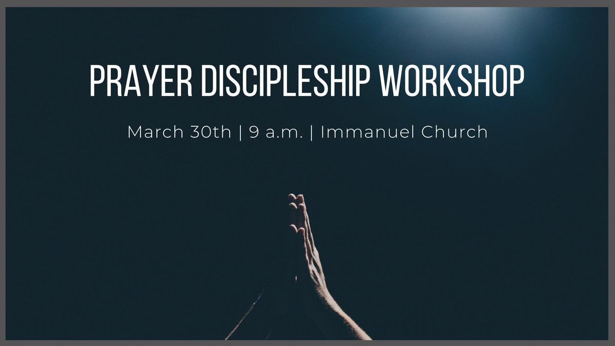 Prayer Discipleship Workshop