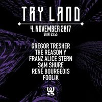 TRY LAND w Gregor Tresher The Reason Y and many more