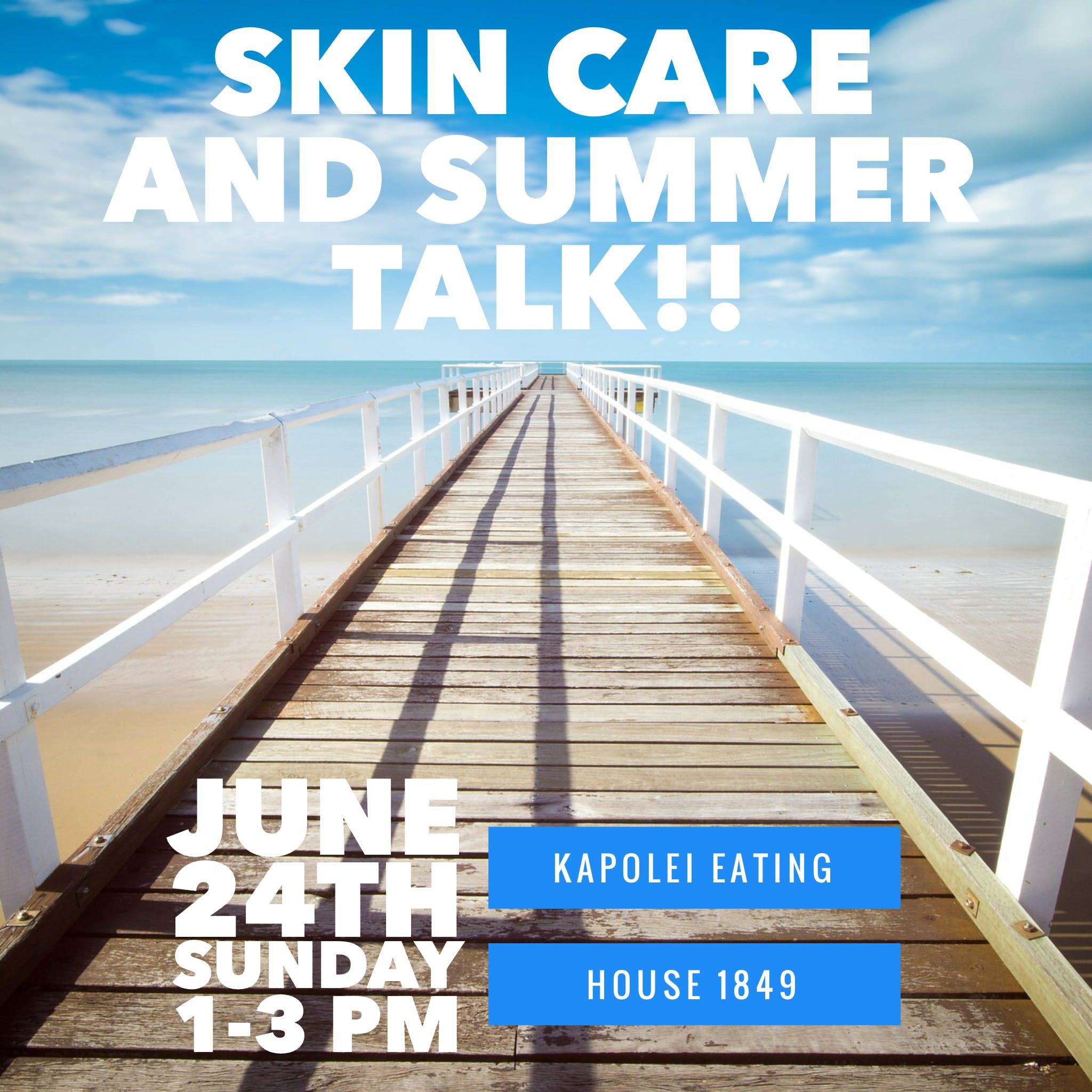 Skin Care and Summer Talk! at Eating House 1849 Kapolei, Kapolei