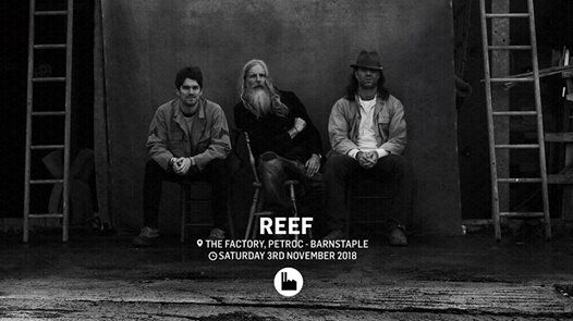 Reef - The Factory Petroc - Barnstaple