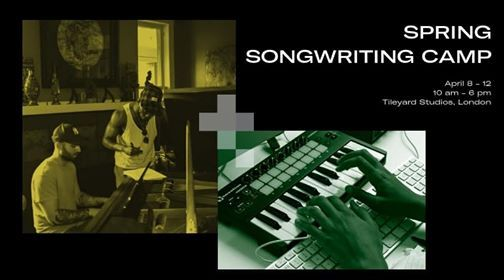 SPRING SONGWRITING CAMP at Tileyard London
