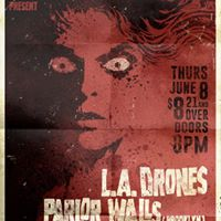 L.A. Drones  Parlor Walls  Oracle Room  Jerkagram  June 8