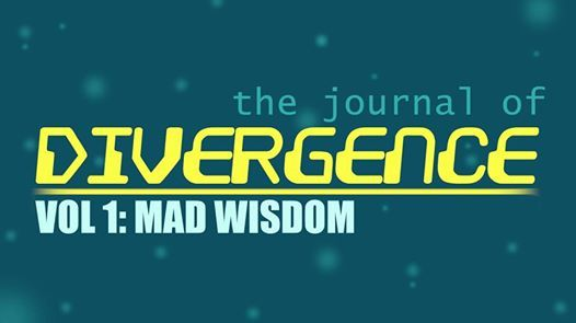 The Journal of Divergence Vol 1 Mad Wisdom