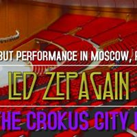 Led Zepagain at Crokus City Hall - Moscow Russia on 31418