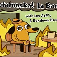 Matamoska La Banda Skalavera Los 2x4s  More  Free All Ages