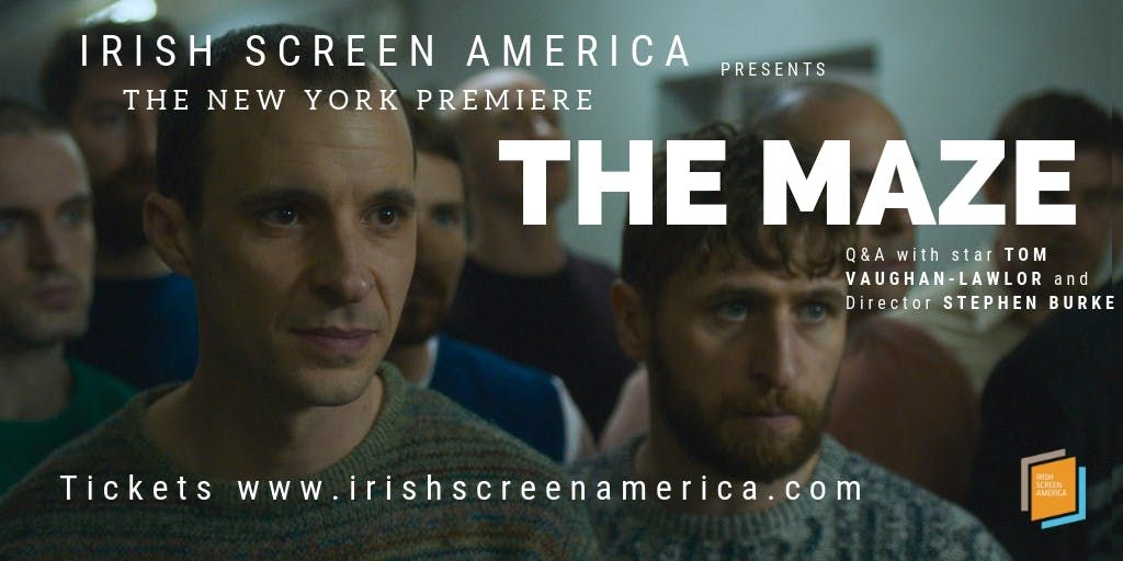 New York Premiere of Maze with Tom Vaughan Lawlor in attendance