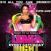 10 All You Can Drink Ladies Night Every Saturday