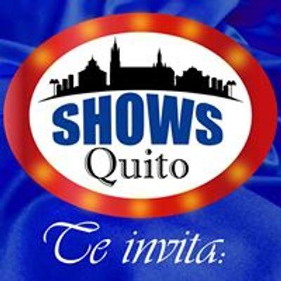 SHOWS QUITO