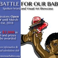 Battle For Our Babies Spoken Word and Visual Arts Competition