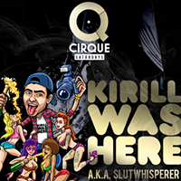 Cirque Saturdays feat. Kirill Was Here