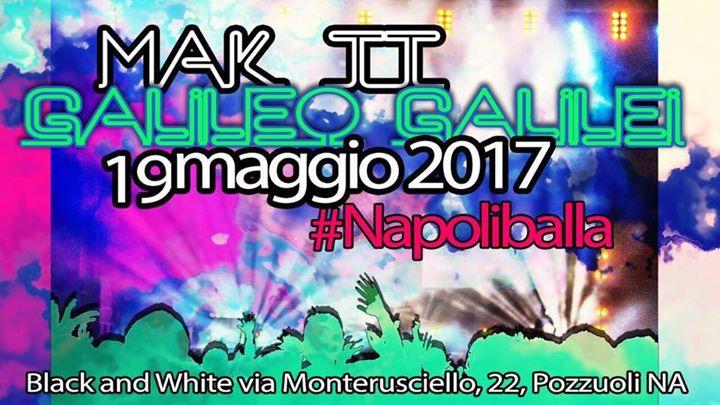 Mak Galilei 2k17 At Black And White Complesso Pozzuoli