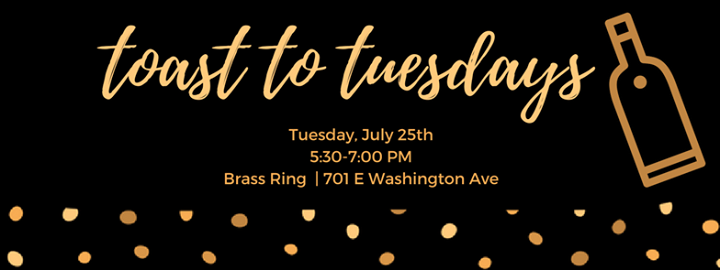 Toast to tuesdays at the brass ring madison httpscdn azleventsbanners08aa3bc9fd56ec41756cb472fc15c752 junglespirit Image collections