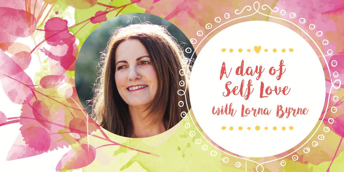 A Day of Self Love with Lorna Byrne