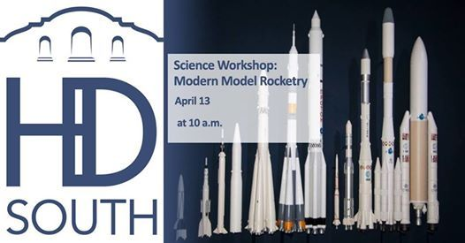 Science Workshop: Modern Model Rocketry at HD SOUTH - Home