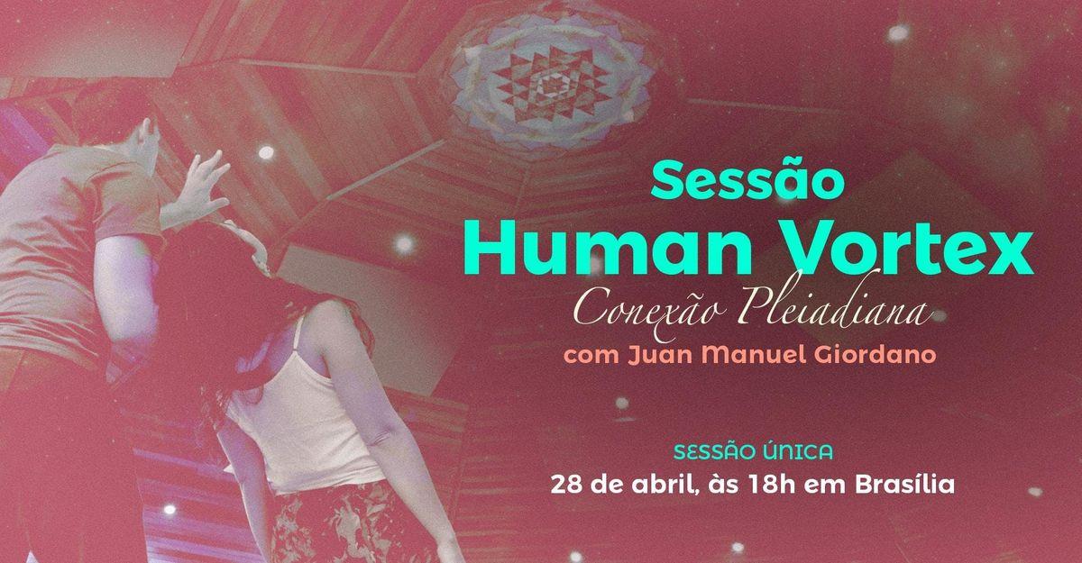 Sesso Human Vortex com Juan Manuel Giordano - BrasliaDF