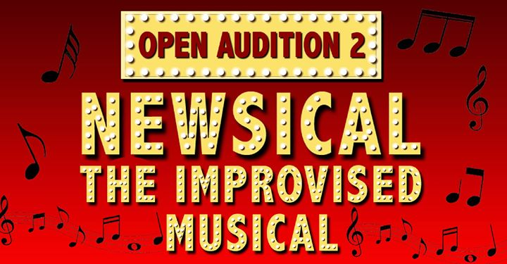 Open Auditions 2 Newsical the Improvised Musical