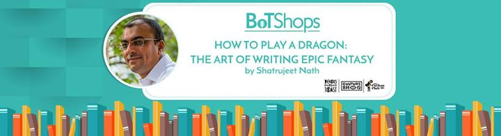 BoTShops How to Play a Dragon The Art of Writing Epic Fantasy