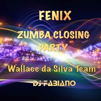 Fenix  Zumba Closing Party  Wallace Da Silva Team &amp Dj Fabiano
