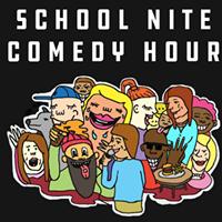 School Nite Comedy Hour (FREE TICKETS)