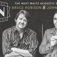 The Next Waltz Live with Bruce Robison &amp John Baumann