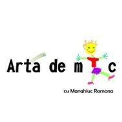 ARTĂ De Mic cu Manghiuc Ramona