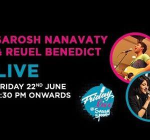 Friday Live with Sarosh Nanavaty &amp Reuel Benedict