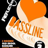 Reflective We Love Bassline Sat 19th August  Plug Sheffield