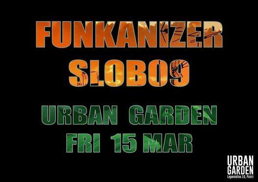 Funkanizer & Slob09 at Urban Garden  Fri 15.3