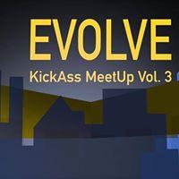 Evolve - KickAss MeetUp Vol. 3