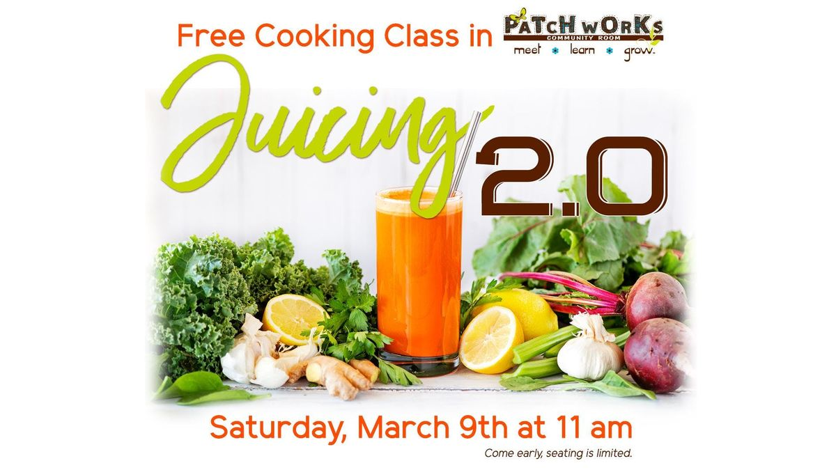 Free Cooking Class Juicing 2.0