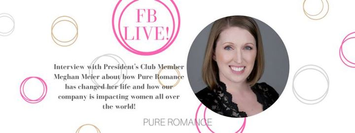 Meet Pure Romance Fb Live Interview With Meghan Meier At Any Electronic Device Austell