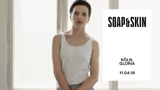 Soap&Skin  Kln Gloria